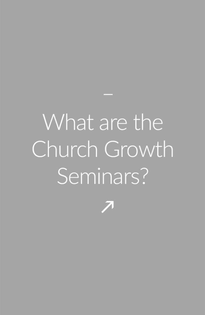 What are Church Growth Seminars? Church Growth Seminars are specialty trainings in the (9) fundamentals of church growth and health and (7) advanced seminars that are designed to assist churches in their vision execution.